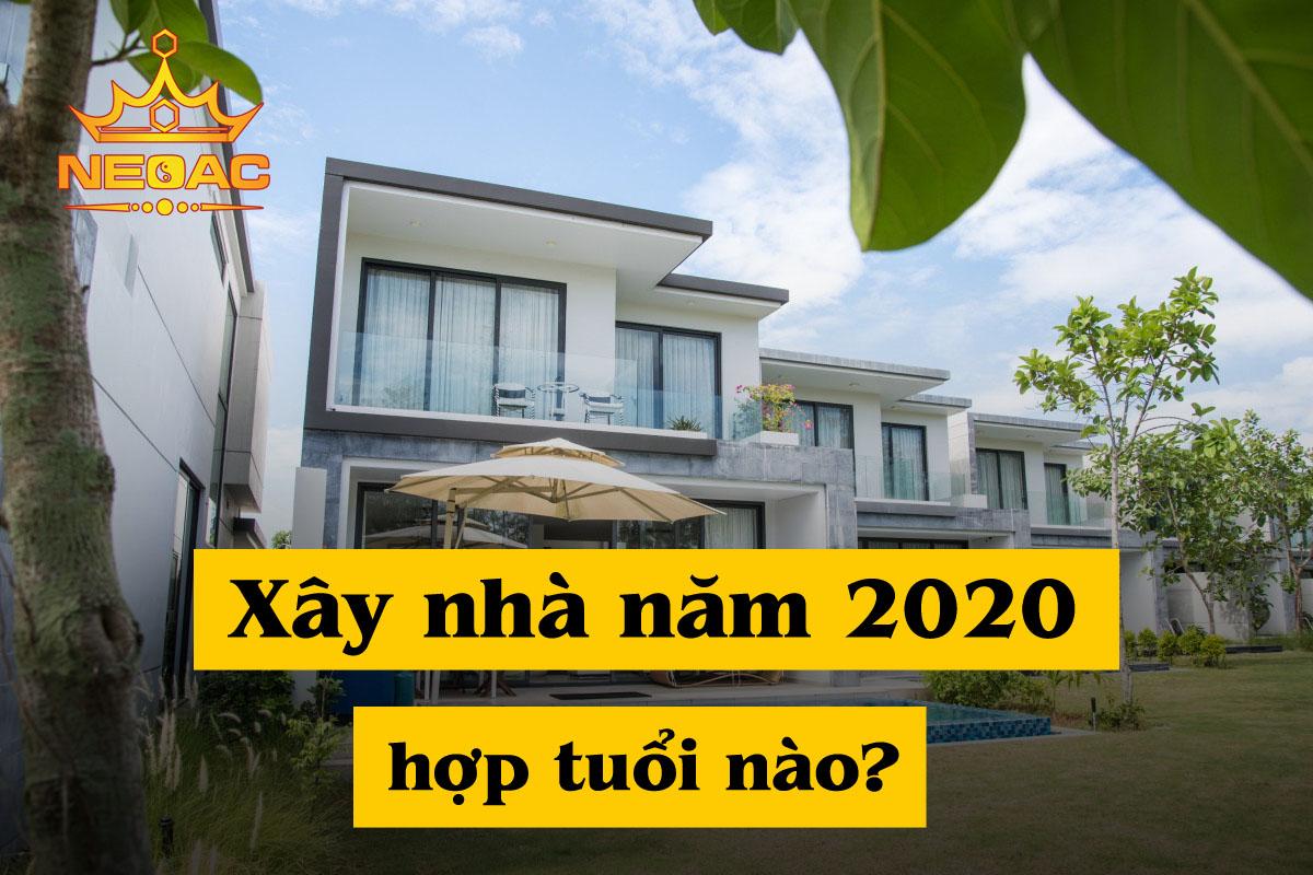 Xây nhà năm 2020 Canh Tý hợp những tuổi nào?